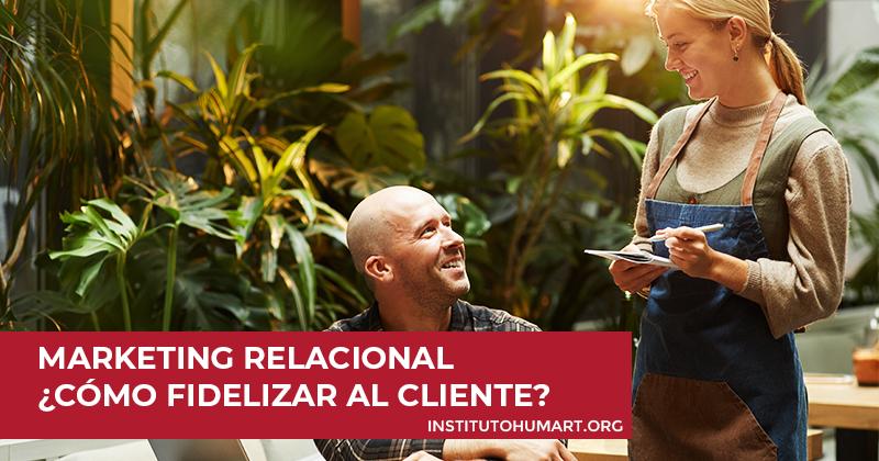 Marketing relacional Cómo fidelizar al cliente