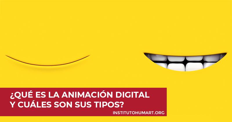 Qué es la animación digital y cuáles son sus tipos