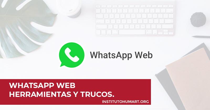 Whatsapp Web Herramientas y Trucos