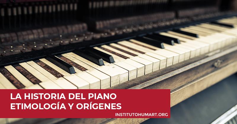 La historia del piano etimología y orígenes
